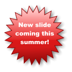New slide  coming this  summer!